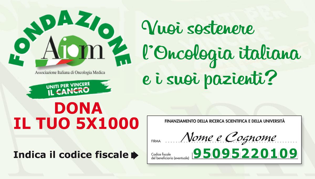 Dona il 5 per mille a Fondazione AIOM
